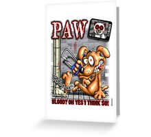 PAW (parody) Greeting Card