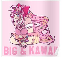 BIG & KAWAII Poster