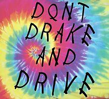 Don't Drake and Drive by kaydubyahh