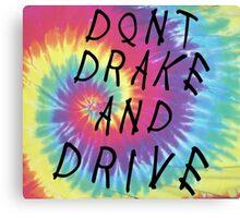 Don't Drake and Drive Canvas Print