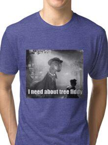 Imma need bout tree fiddy Tri-blend T-Shirt