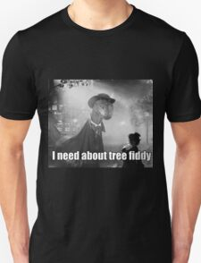 Imma need bout tree fiddy Unisex T-Shirt