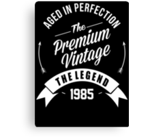 Vintage 1985 Aged To Perfection Canvas Print