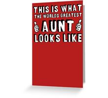 This is What The World's Greatest Aunt Looks Like  Greeting Card