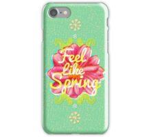 Feel Like Spring iPhone Case/Skin