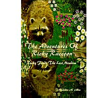{ Book Cover } The Adventures of Ricky Raccoon ~  Ricky finds the lost meadow   Photographic Print