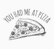 You had me at PIZZA by Sarah902