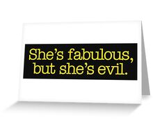 Mean Girls - She's fabulous, but she's evil Greeting Card