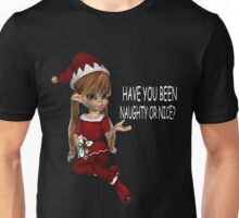 HAVE YOU BEEN NAUGHTY OR NICE?? Unisex T-Shirt