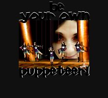 Be your own puppeteer  Womens Fitted T-Shirt