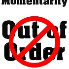 momanterally out of order by Nicole W.