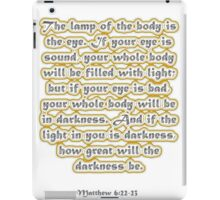 Matthew 6:22-23 iPad Case/Skin