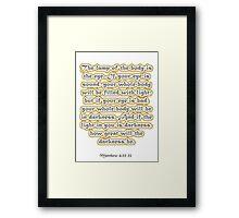 Matthew 6:22-23 Framed Print