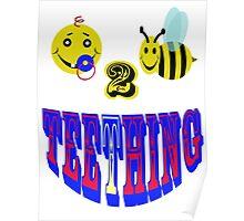 happy 2 bee teething Poster