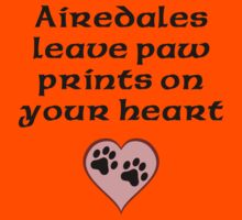 Airedales Leave Paw Prints On Your Heart Kids Clothes