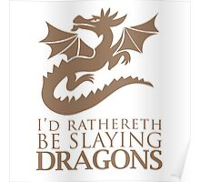Rather Be Slaying Dragons Poster