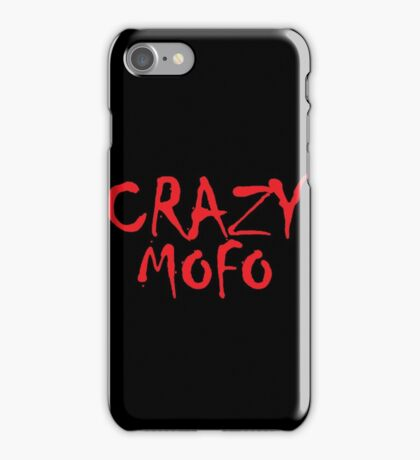 CRAZY MOFO iPhone Case/Skin