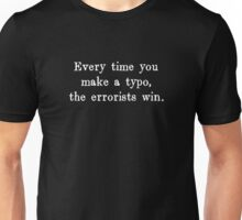 Every Time You Make a Typo The Errorists Win Unisex T-Shirt