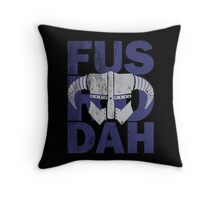 fus ro dah Throw Pillow