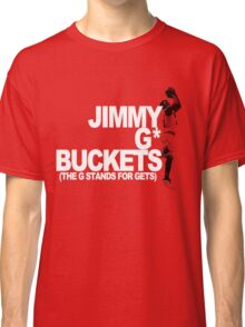 Jimmy G* Buckets Classic T-Shirt