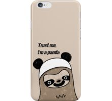 Sloth says trust me, I'm a panda iPhone Case/Skin