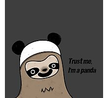 Sloth says trust me, I'm a panda Photographic Print