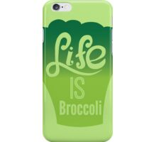 Life is Broccoli iPhone Case/Skin