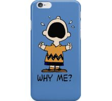 Why me? Charlie Brown iPhone Case/Skin