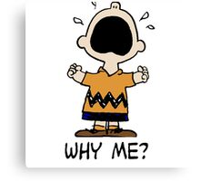 Why me? Charlie Brown Canvas Print