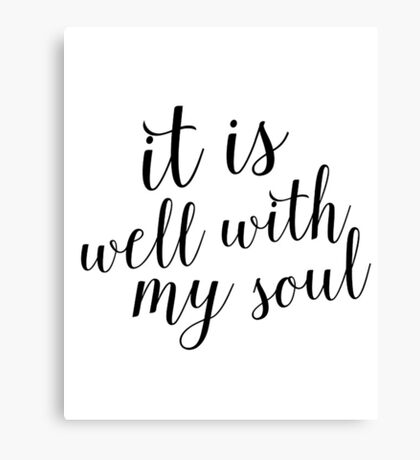 Inspirational Black and White Calligraphy Typography Quote Text Well With My Soul Canvas Print