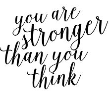 Inspirational Black and White Calligraphy Typography Quote Text Stronger Than You Think by Alyssa  Clark