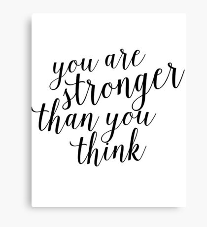 Inspirational Black and White Calligraphy Typography Quote Text Stronger Than You Think Canvas Print