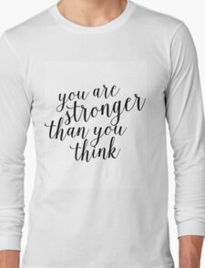 Inspirational Black and White Calligraphy Typography Quote Text Stronger Than You Think Long Sleeve T-Shirt