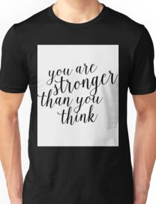 Inspirational Black and White Calligraphy Typography Quote Text Stronger Than You Think Unisex T-Shirt