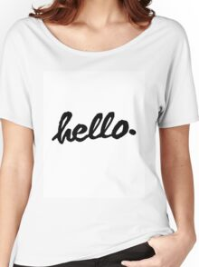 Inspirational Black and White Calligraphy Typography Quote Text Hello Women's Relaxed Fit T-Shirt