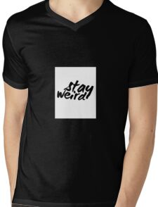 Inspirational Black and White Calligraphy Typography Quote Text Stay Weird Mens V-Neck T-Shirt
