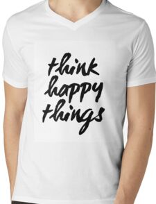 Inspirational Black and White Calligraphy Typography Quote Text Think Happy Things Mens V-Neck T-Shirt