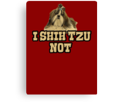 I Shih Tzu not Canvas Print
