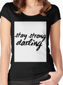 Inspirational Black and White Calligraphy Typography Quote Text Stay Strong Darling Women's Fitted Scoop T-Shirt