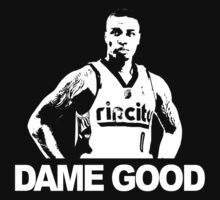 DAME GOOD by wehavesports