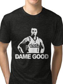 DAME GOOD Tri-blend T-Shirt