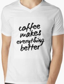 Inspirational Black and White Calligraphy Typography Quote Text Coffee Makes Everything Better Mens V-Neck T-Shirt