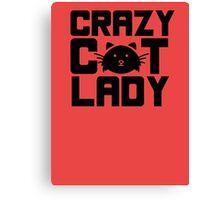 I am a crazy cat lady! I love cats Canvas Print