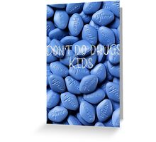 Don't drugs Greeting Card