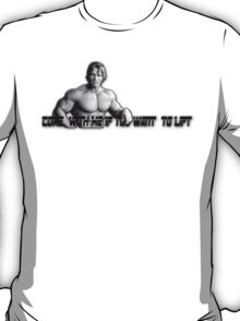 """""""Come With Me If You Want To Lift"""" T-Shirt"""