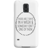 Inspirational Typography Quote Art Wreath Laurel Someday Isn't One Of Them Samsung Galaxy Case/Skin