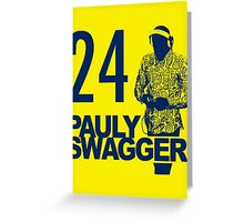 Pauly Swagger Greeting Card