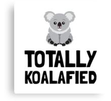 Totally Koalafied Canvas Print
