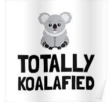 Totally Koalafied Poster