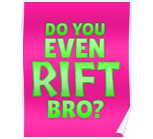 Do You Even Rift Bro? Poster